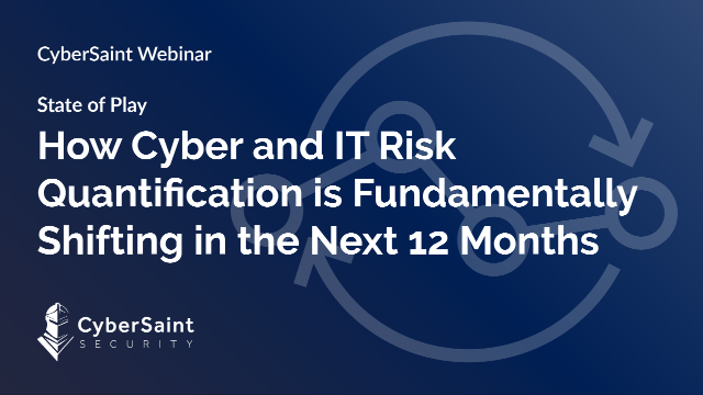 How Cyber/IT Risk Quantification is Fundamentally Shifting in the Next 12 Months
