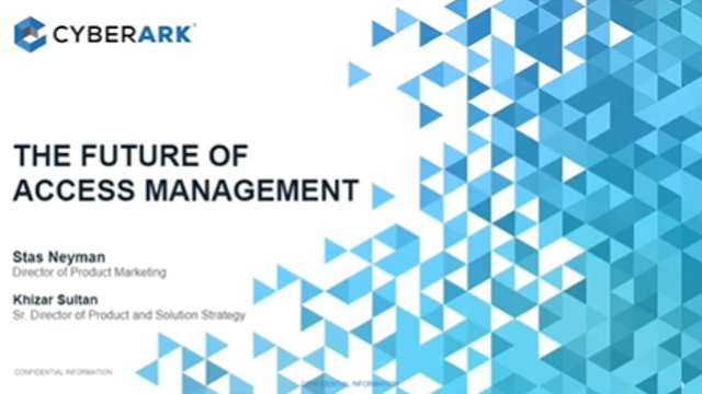The Future of Access Management - Session 1 of 2