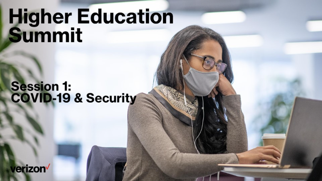 Higher Education Summit Session 1: COVID-19 & Security Session