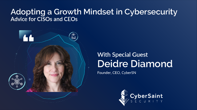 Adopting a Growth Mindset in Cybersecurity: Advice for CISOs and CEOs