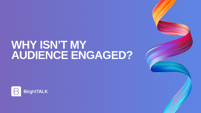 Why Isn't My Audience Engaged?
