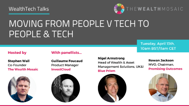 WealthTech Talks: Moving from People v Tech to People & Tech