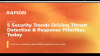 5 Security Trends Driving Threat Detection & Response Priorities Today