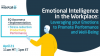 Emotional Intelligence at Work: Leveraging EQ to Promote Performance & Wellbeing