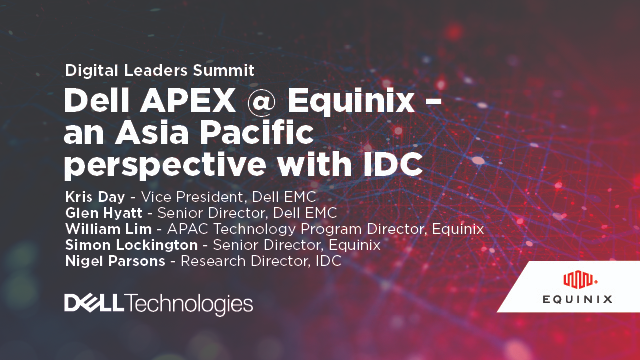 Dell APEX @ Equinix – an Asia Pacific perspective with IDC