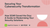 How SOAR Saved the Day; A Guide to Modernising Your Security Solutions