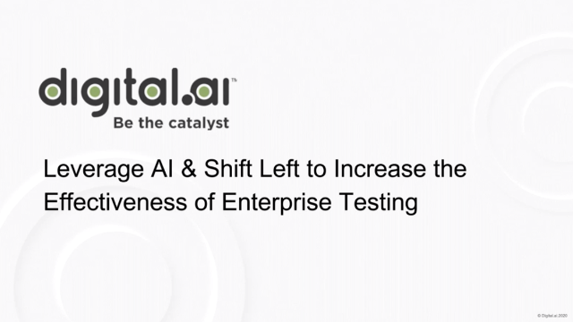 Leverage AI & Shift Left to Increase the Effectiveness of Enterprise Testing