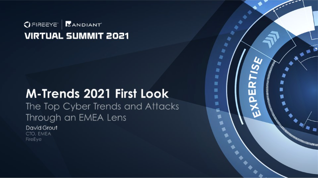 M-Trends 2021 First Look: The Top Cyber Trends and Attacks Through an EMEA Lens