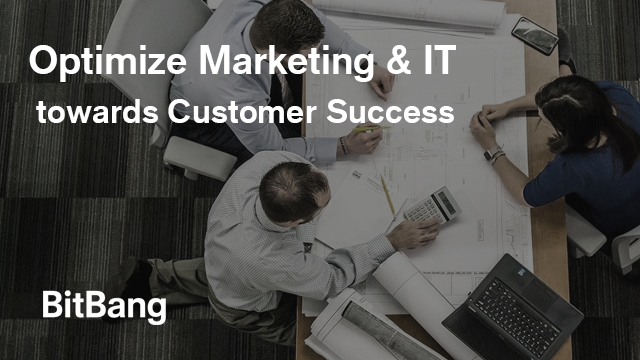 Optimize Marketing and IT for Customer Success