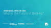 Embedded, Open or Neo: What is the Future of Banking?