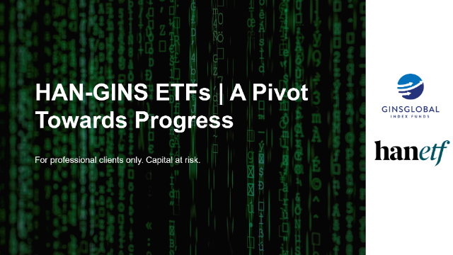 HAN-GINS ETFs | A Pivot Towards Progress