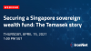 Securing a Singapore sovereign wealth fund: The Temasek story