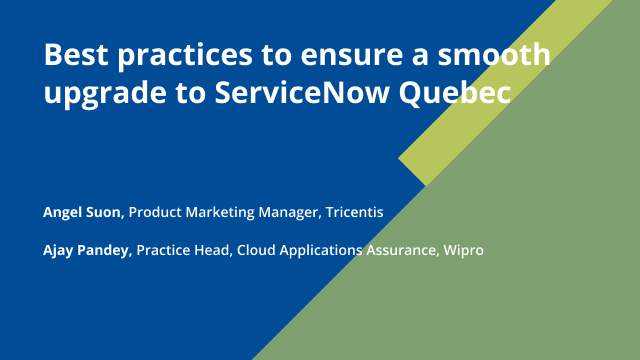 Best practices to ensure a smooth upgrade to ServiceNow Quebec