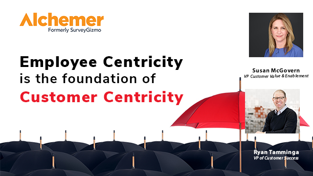 Employee Centricity is the foundation of Customer Centricity​