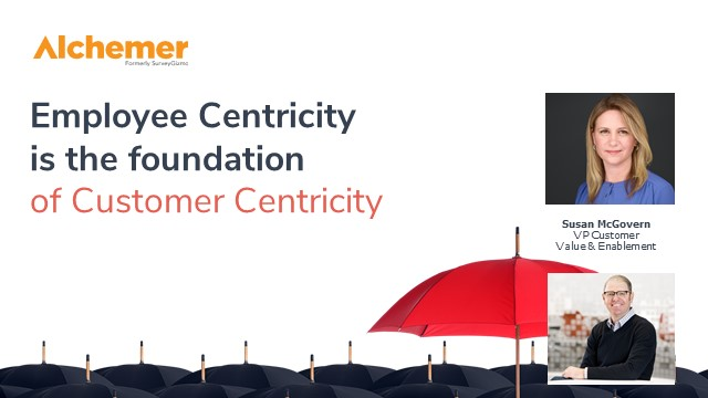Employee Centricity is the foundation of Customer Centricity