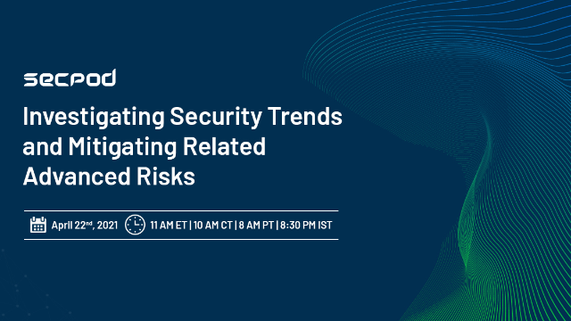 Investigating Security Trends and Mitigating Related Advanced Risks