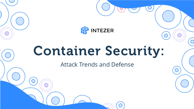 Container Security: Attack Trends and Defense