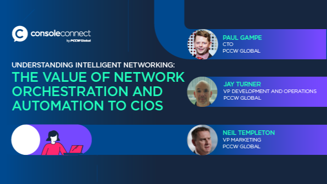Intelligent Networking: The Value of Network Orchestration & Automation To CIOs