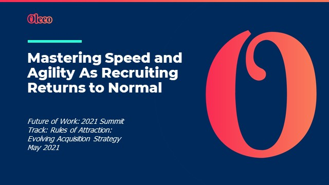 Mastering Speed and Agility for the return to recruiting business as usual