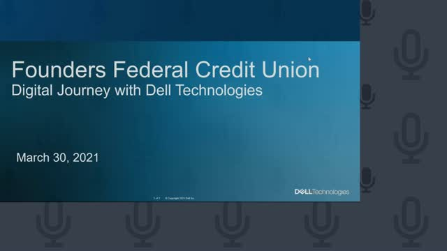 Founders Federal Credit Union Digital Journey with Dell Technologies