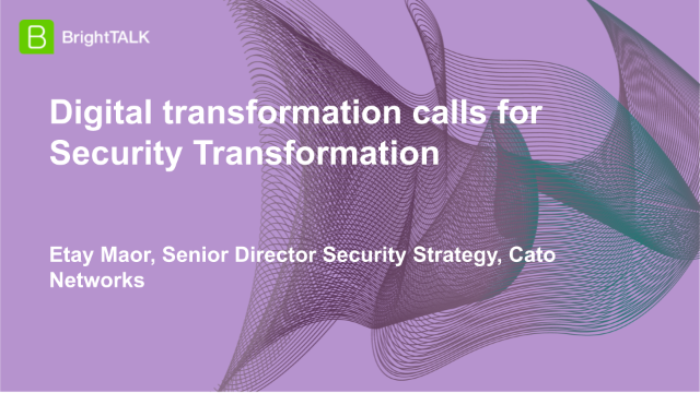 Digital transformation calls for Security Transformation
