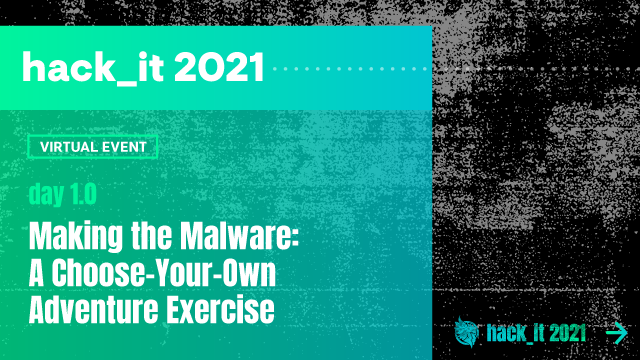 Making the Malware: A Choose-Your-Own Adventure Exercise