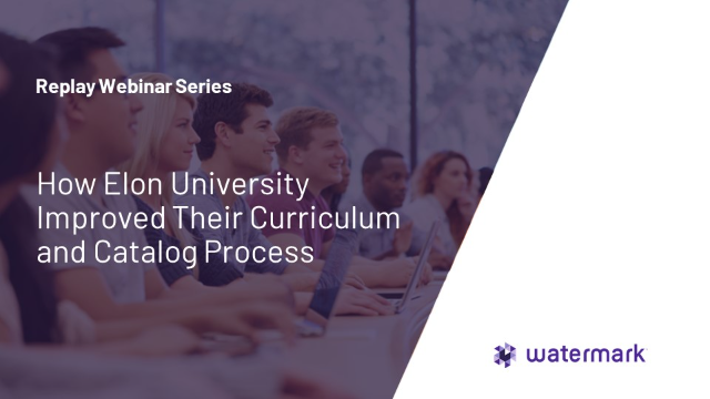 How Elon University Improved Their Curriculum and Catalog Processes