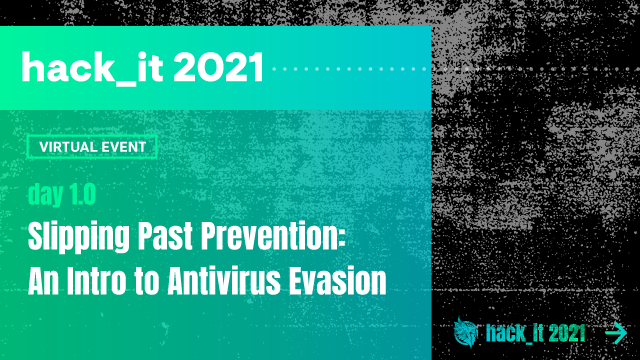 Slipping Past Prevention: An Intro to Antivirus Evasion