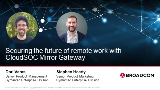 Securing the Future of Remote Work with CloudSOC Mirror Gateway