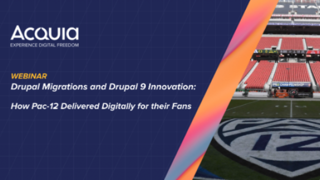 Drupal 9 Migrations & Innovations: How Pac-12 Delivered Digitally for their Fans