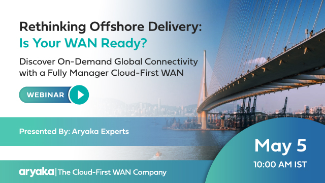 Rethinking Offshore Delivery: Is Your WAN Ready? (India Edition)