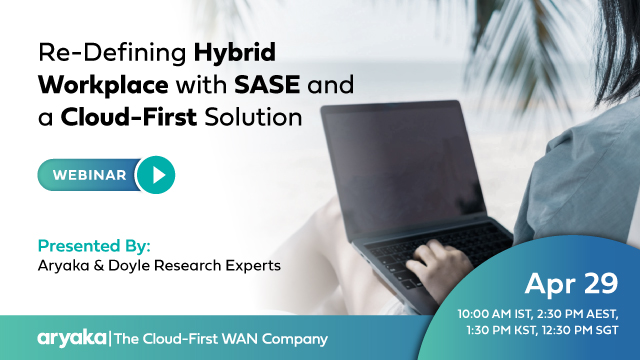 Re-Defining Hybrid Workplace with SASE and a Cloud-First Solution (APAC Edition)