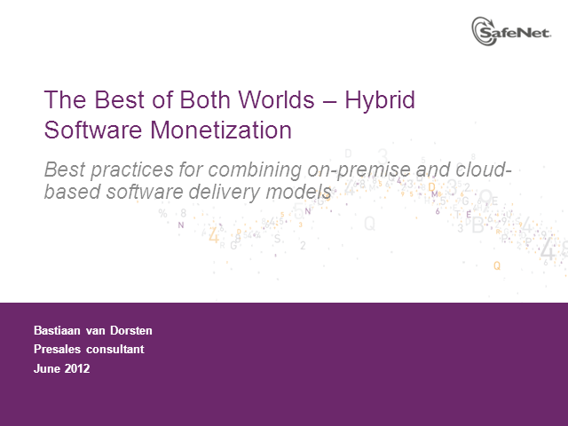 The Best of Both Worlds - combining on-premise and cloud-based software delivery