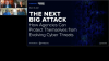 The Next Big Attack How Agencies Can Protect Themselves From Evolving Cyber Atta