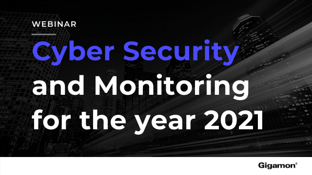 CYSEM-21: Cyber Security and Monitoring for the year 2021