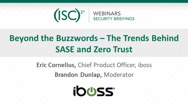 Beyond the Buzzwords – The Trends Behind SASE and Zero Trust