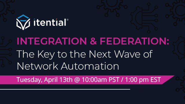 Integration & Federation: The Key to the Next Wave of Network Automation
