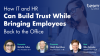 How It and HR Can Build Trust While Bringing Employees Back to the Office