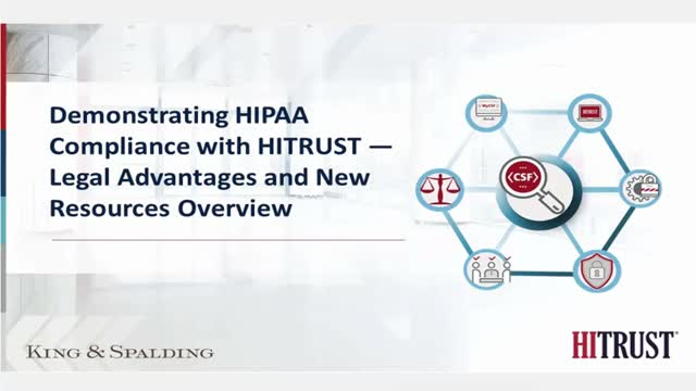 Demonstrating HIPAA Compliance with HITRUST —Legal Advantages and New Resources