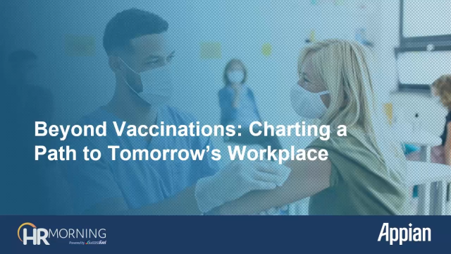 Beyond Vaccinations: Charting a Path to Tomorrow's Workplace