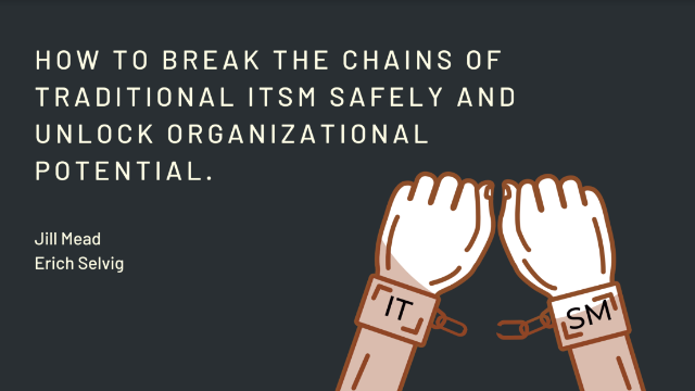 How to break traditional ITSM chains & unlock potential of your IT Organization