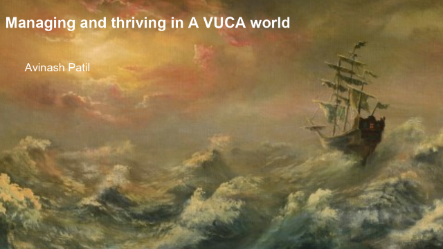 Thriving in a VUCA (Volatile, Uncertain, Complex & Ambiguous) World