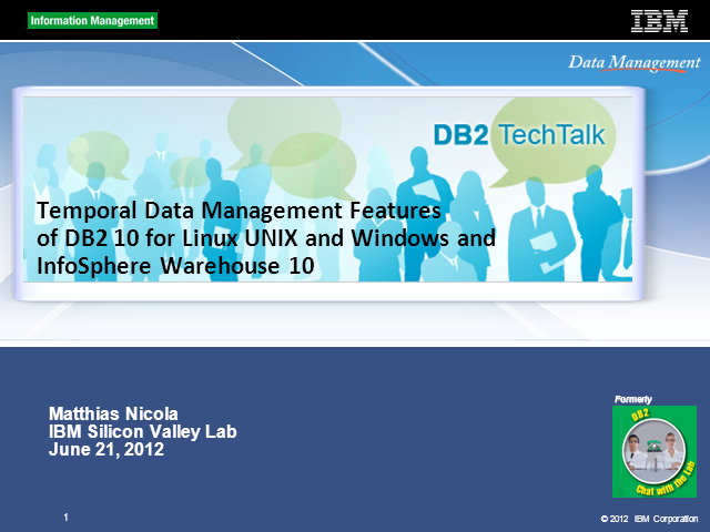 DB2 Tech Talk: Temporal Data Management Features of DB2 10