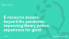 E-resource access beyond the pandemic: improving library patron experience