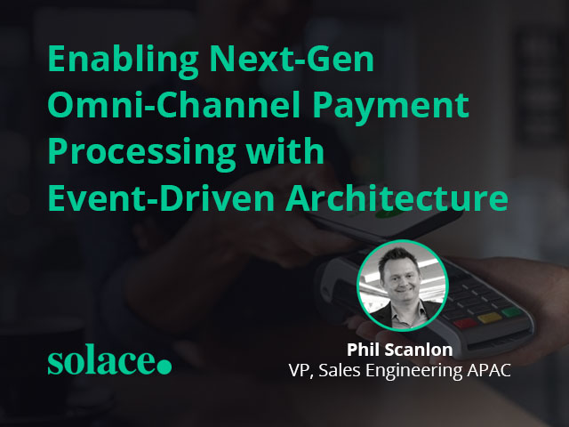 Enabling Next-Gen Omni-Channel Payment Processing with Event-Driven Architecture