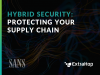 Hybrid Security: Protecting Your Supply Chain
