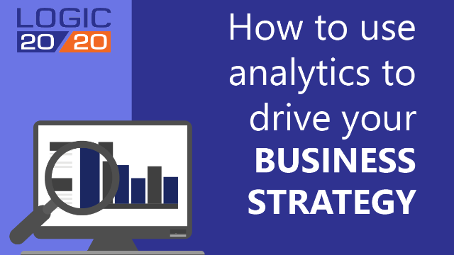 How to use analytics to drive your business strategy