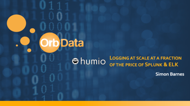 Humio: Logging at scale at a fraction of the price of Splunk & ELK