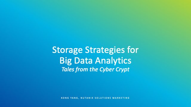 Storage Strategies for Big Data Analytics: Tales from the Cyber Crypt