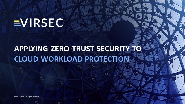 Applying Zero-Trust Security to Cloud Workload Protection